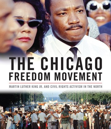 When Martin Luther King Jr. Changed Chicago – Chicago Review of Books