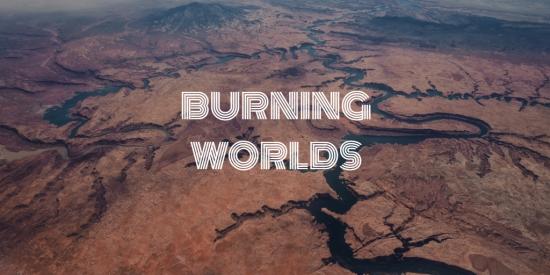 burning worlds