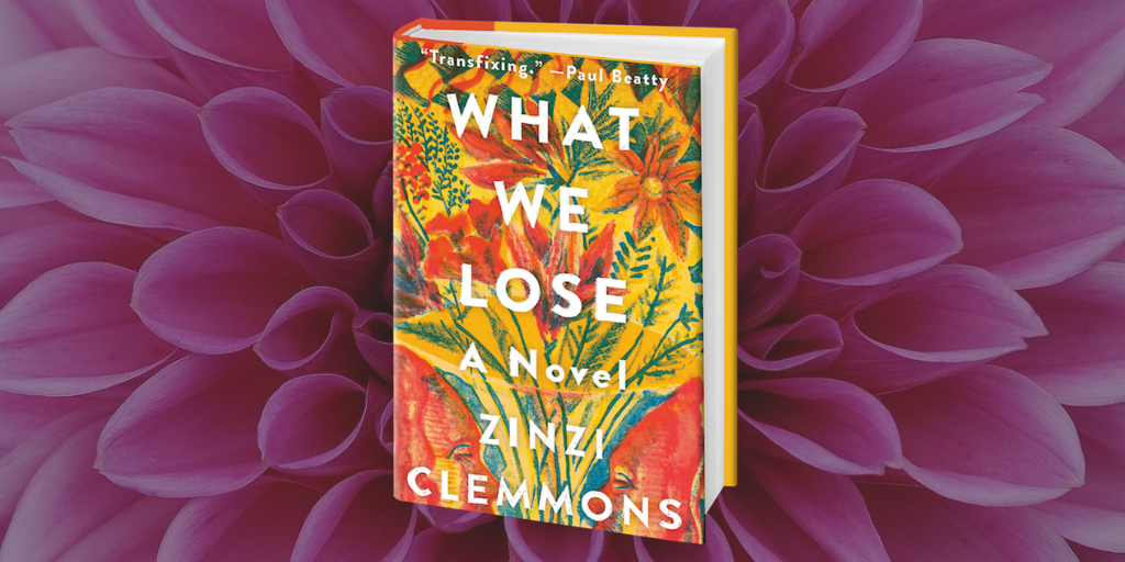 WHAT WE LOSE Zinzi Clemmons 2017 Paper-bound Proof