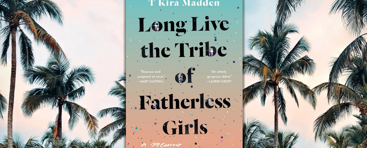 Long Live the Tribe of Fatherless Girls' Is About Reckoning