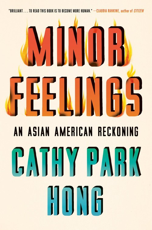 "A review of Cathy Park Hong's ""Minor Feelings."""