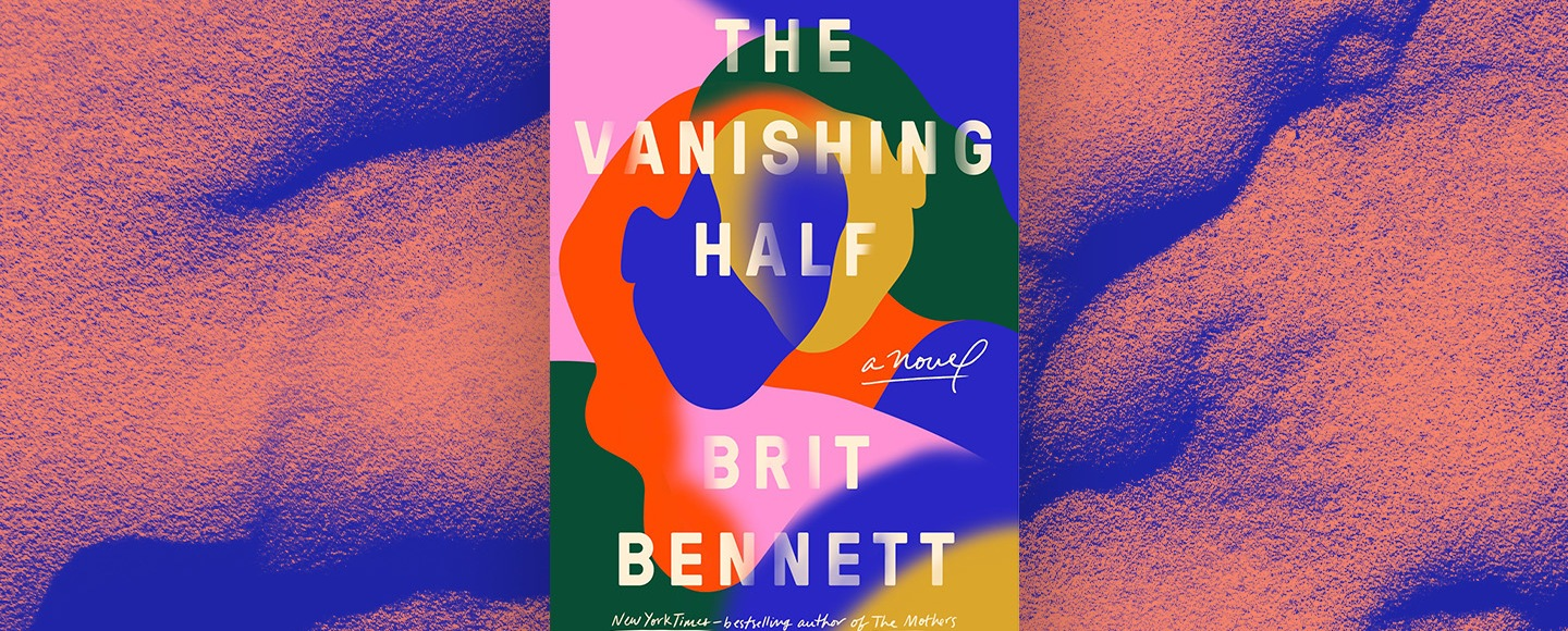 The Vanishing Half by Brit Bennett – The Geeky Bibliophile